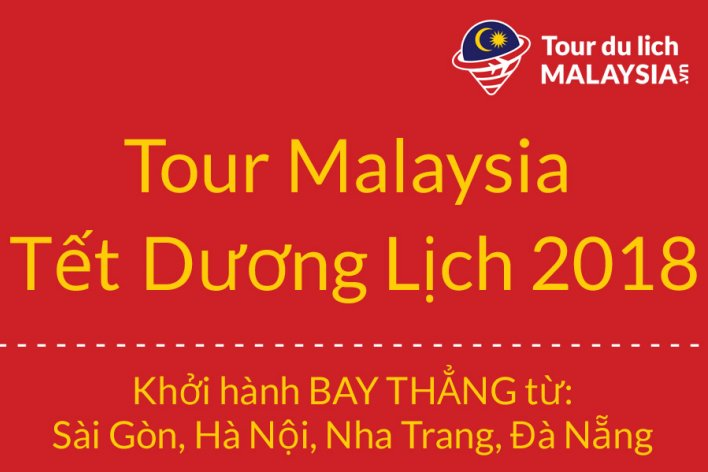 Tour Malaysia Tết Dương Lịch 2018 KUALA LUMPUR – MALACCA – CAO NGUYÊN GENTING  Khởi hành: 29/12/2017