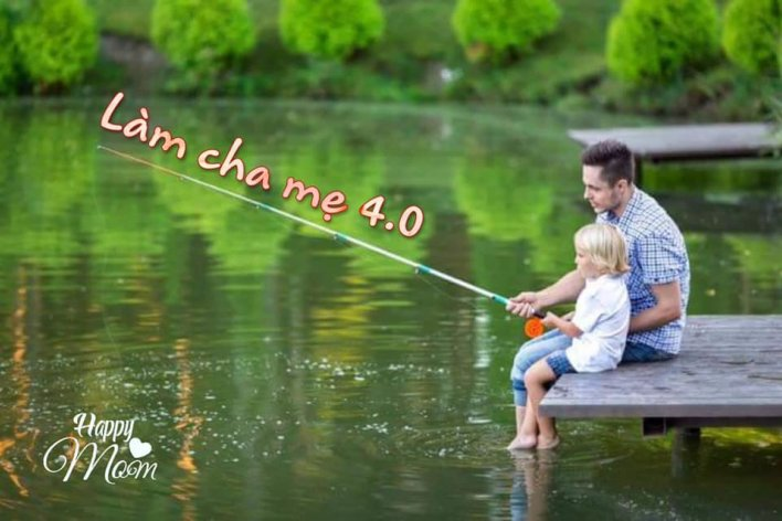 Dạy Con Thời 4.0  Cha Mẹ Không Được Quên!
